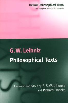 Philosophical Texts By Leibniz, Gottfried Wilhelm, Freiherr von/ Francks, Richard/ Woolhouse, R. S.