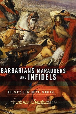Barbarians, Marauders, and Infidels By Santosuosso, Antonio